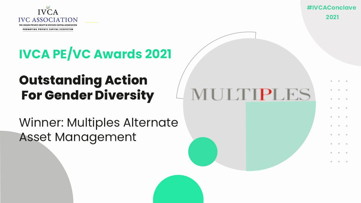 Multiples is the Winner and Recognized for 'Outstanding Action for Gender Diversity', IVCA Conclave, March 2021